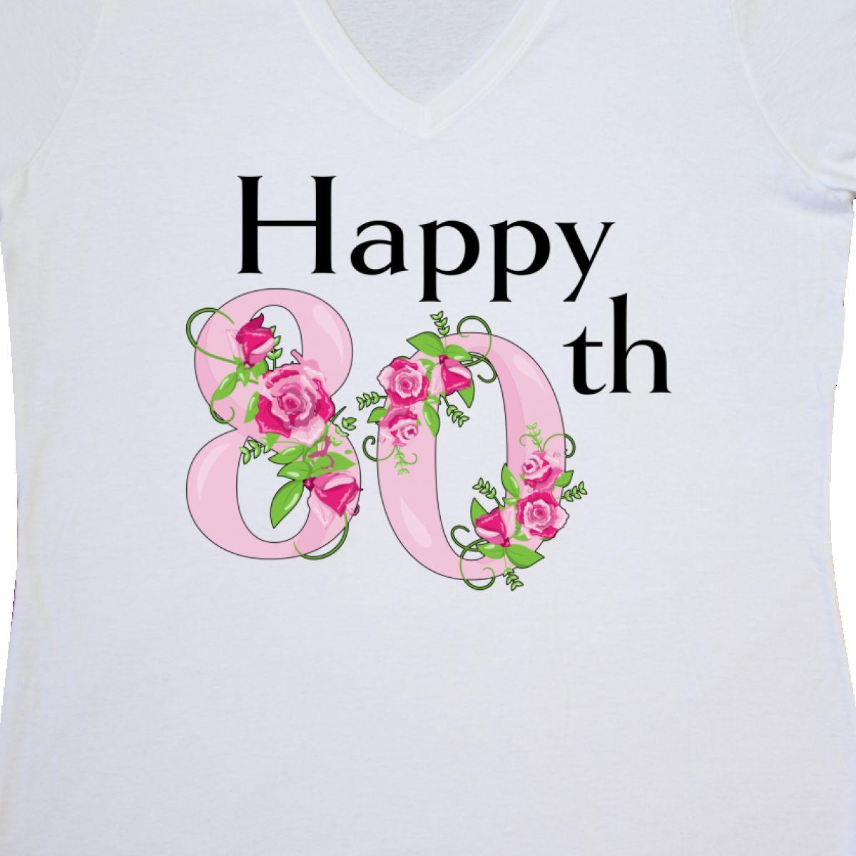 Inktastic Happy 80th Birthday With Roses Women/'s V-Neck T-Shirt Birthdays Adult