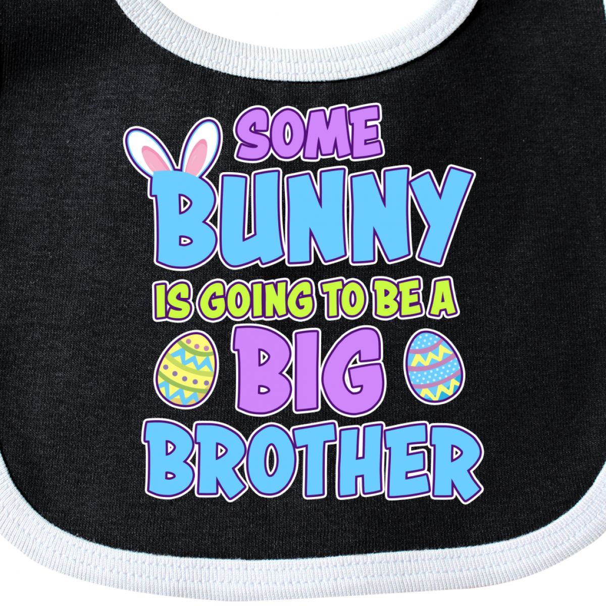 Inktastic Some Bunny Is Going To Be A Big Brother With Bunny Ears And Baby Bib