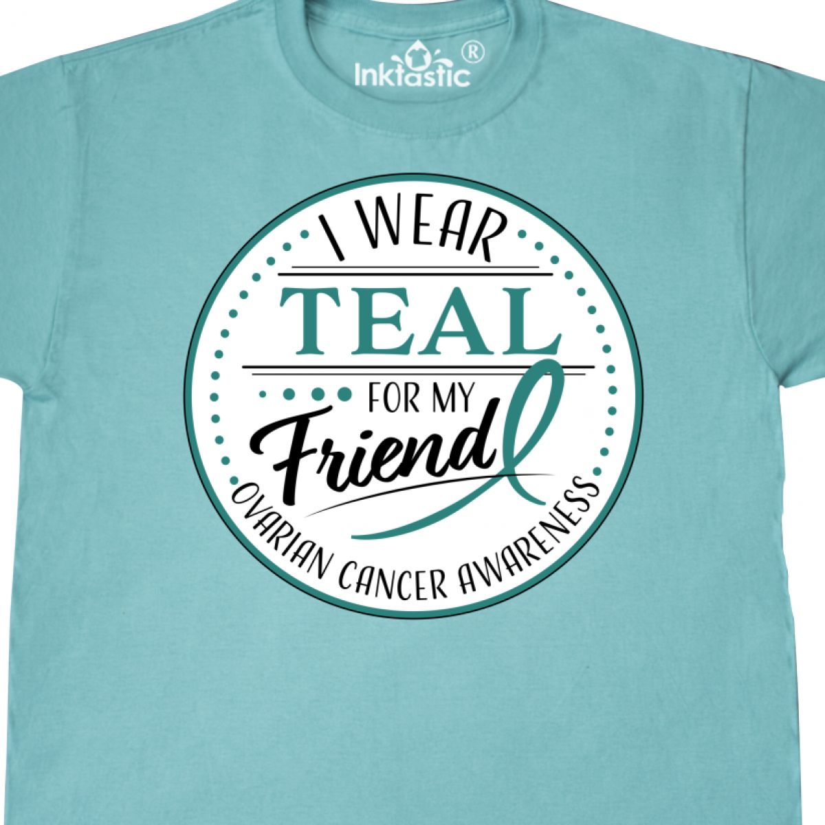 Inktastic I Wear Teal For My Friend-Ovarian Cancer Awareness T-Shirt Ovarian Win