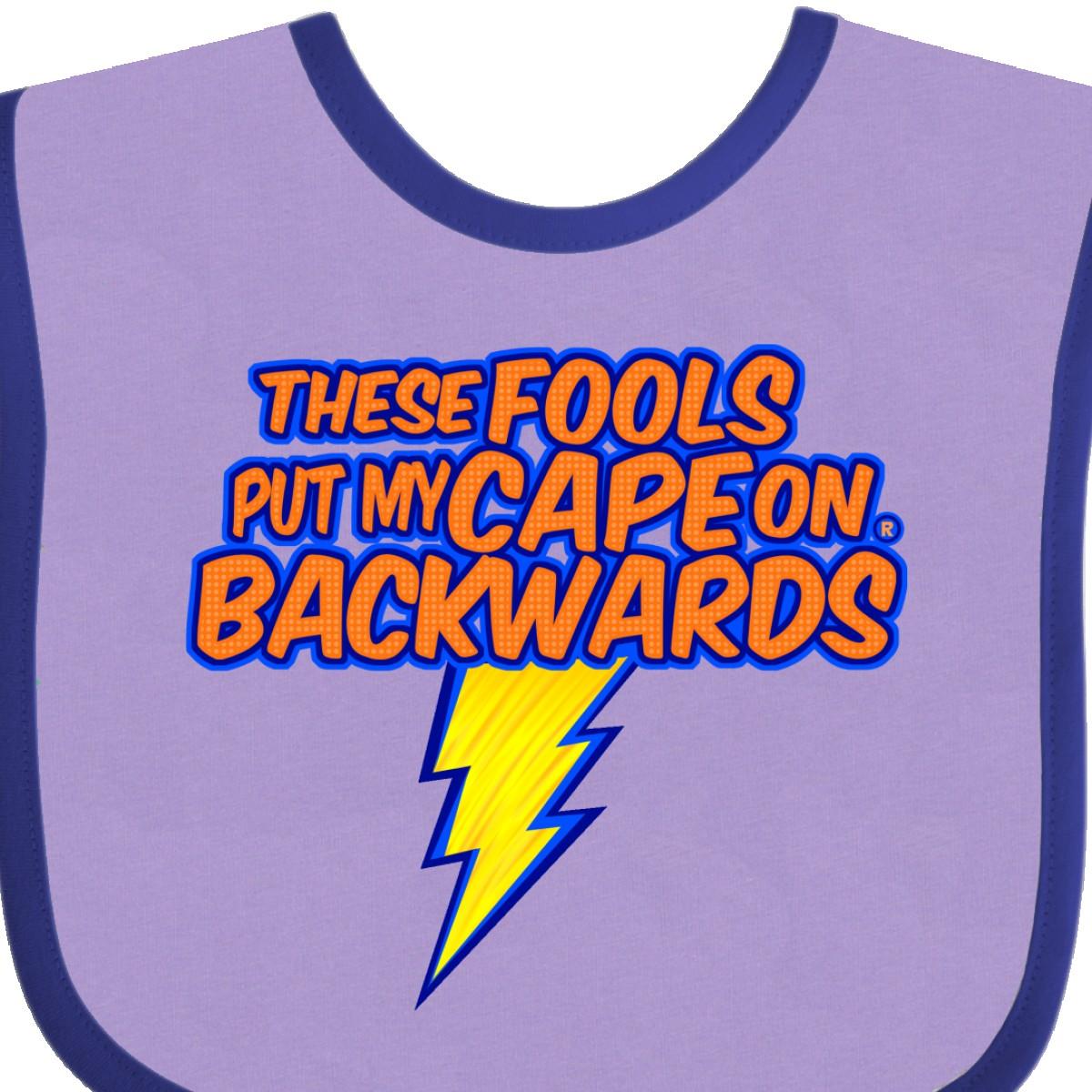Inktastic These Fools Put My Cape On Backwards Superhero Baby Bib Funny Cute