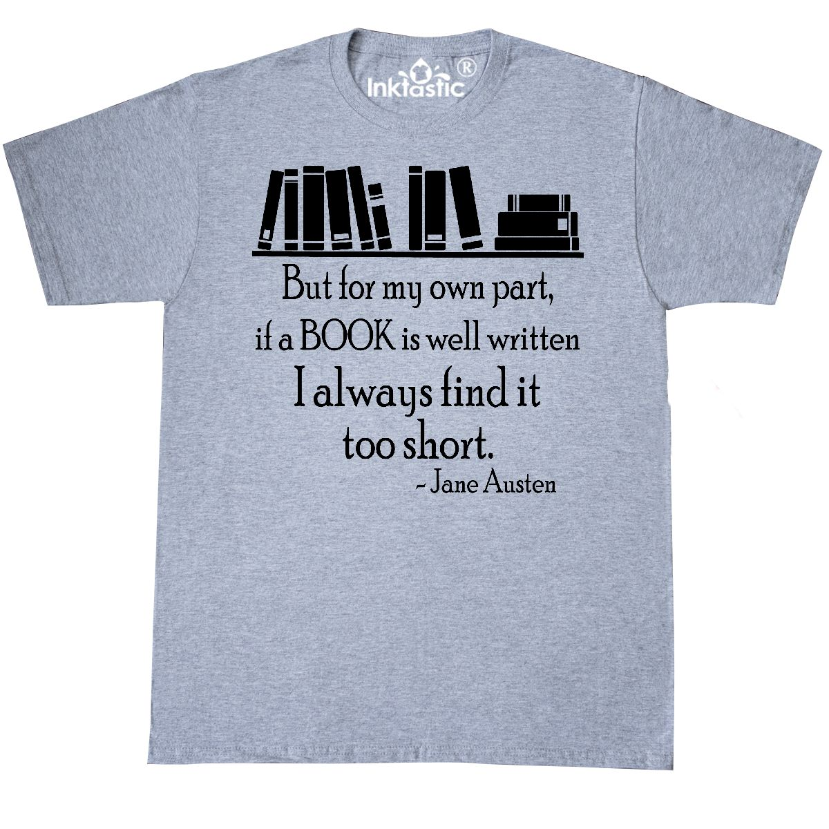 a7f5f0aa Inktastic Jane Austen Book Quote T-Shirt Fan Gift Reading Books ...