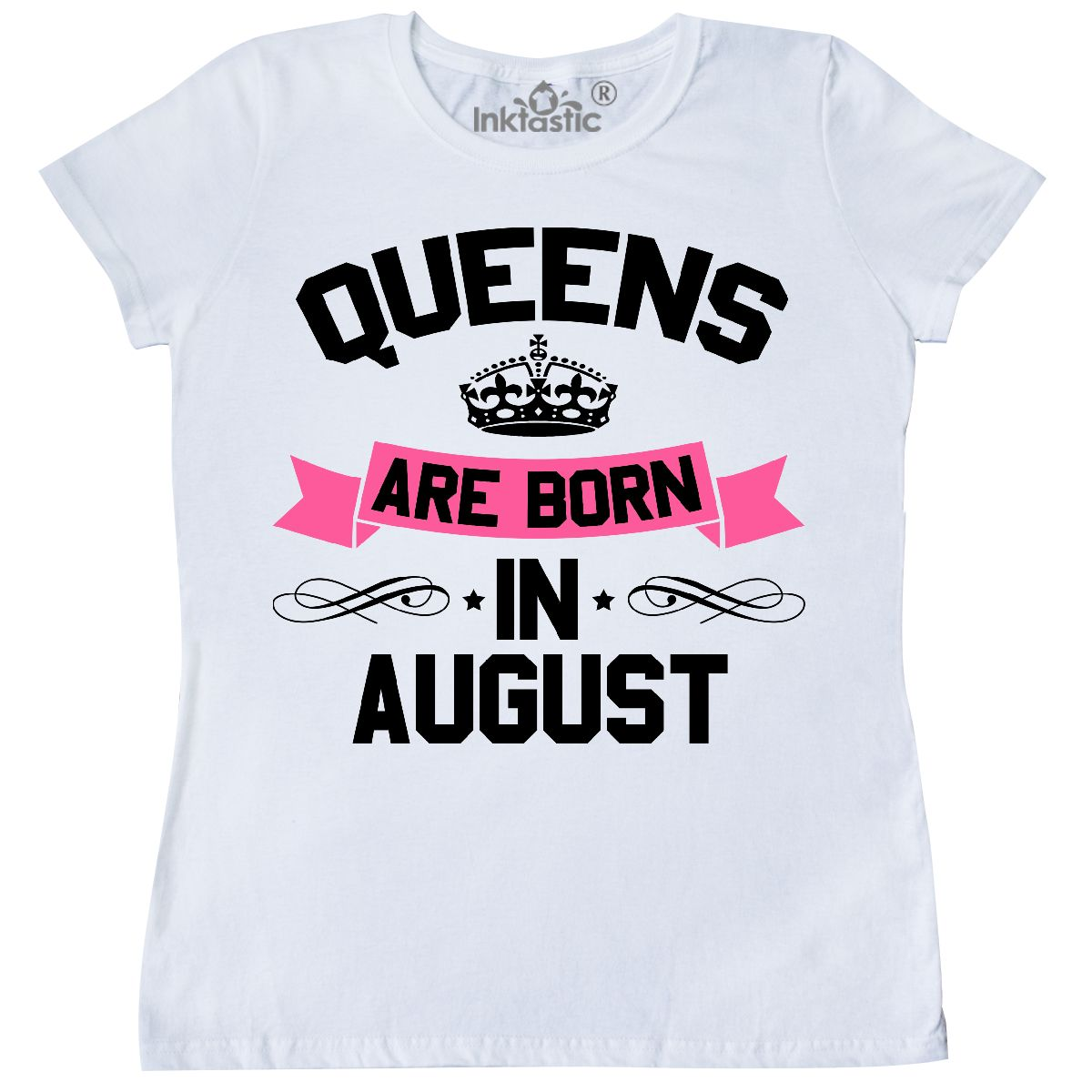 Queens Are Born In August Womens T Shirt White Small