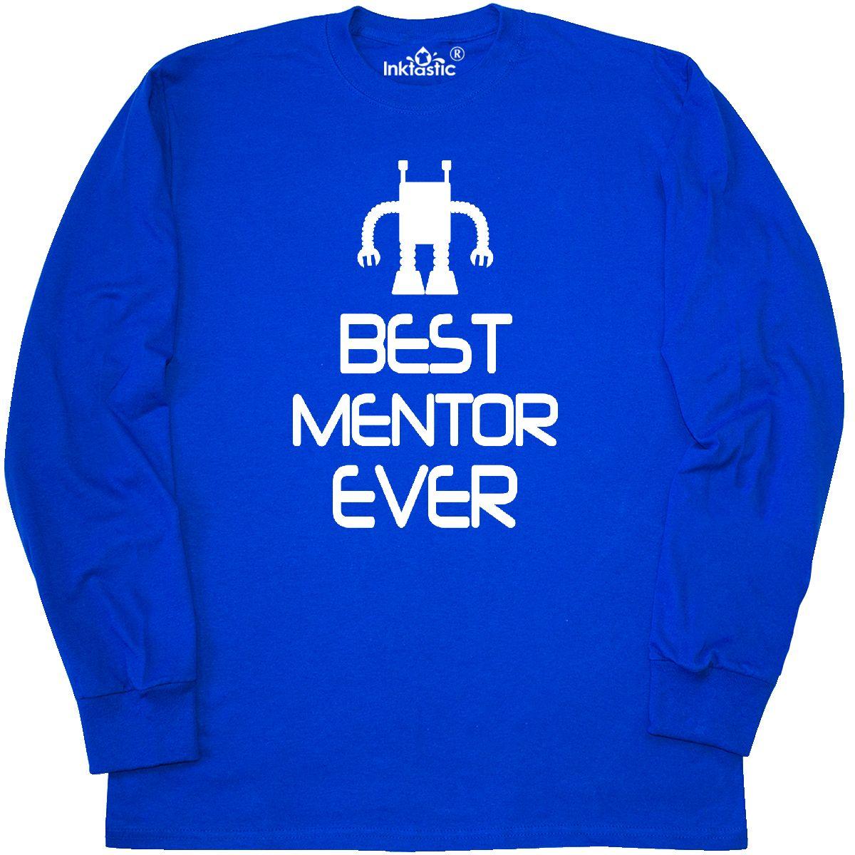 Inktastic Robotics Team Mentor Best Long Sleeve T Shirt Robot Club