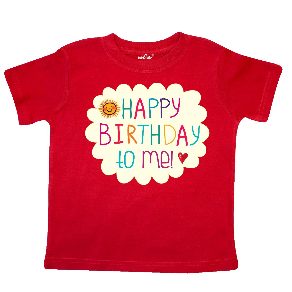 Happy Birthday To Me Toddler T Shirt Red 2T