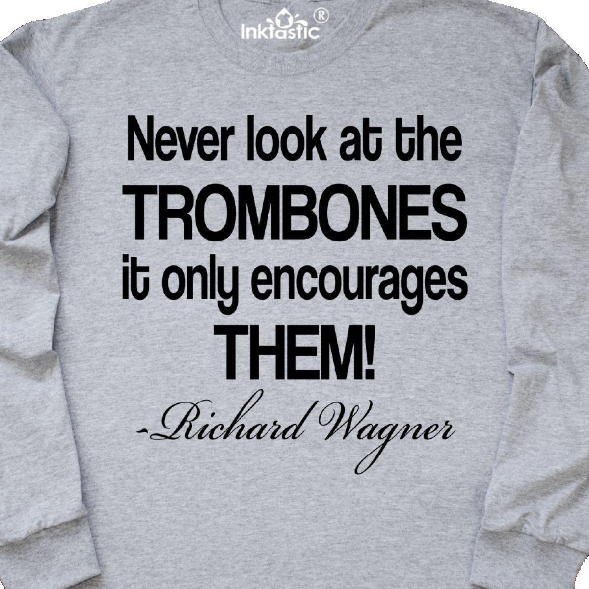 Inktastic-Trombone-Music-Quote-Richard-Wagner-Long-Sleeve-T-Shirt-Player-Gift