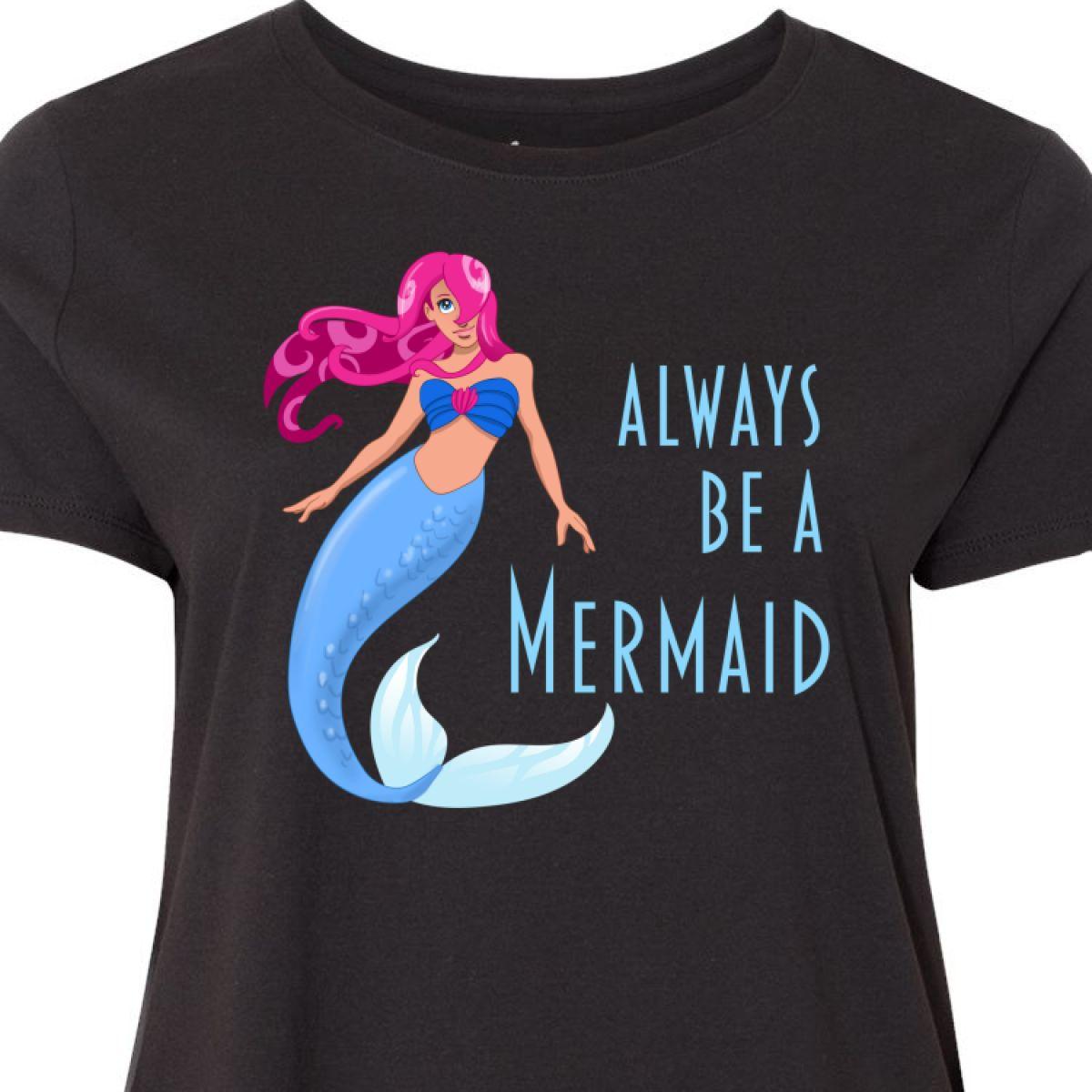 7e0f861c0 Inktastic Always Be A Mermaid Blue Tail Women's Plus Size T-Shirt ...