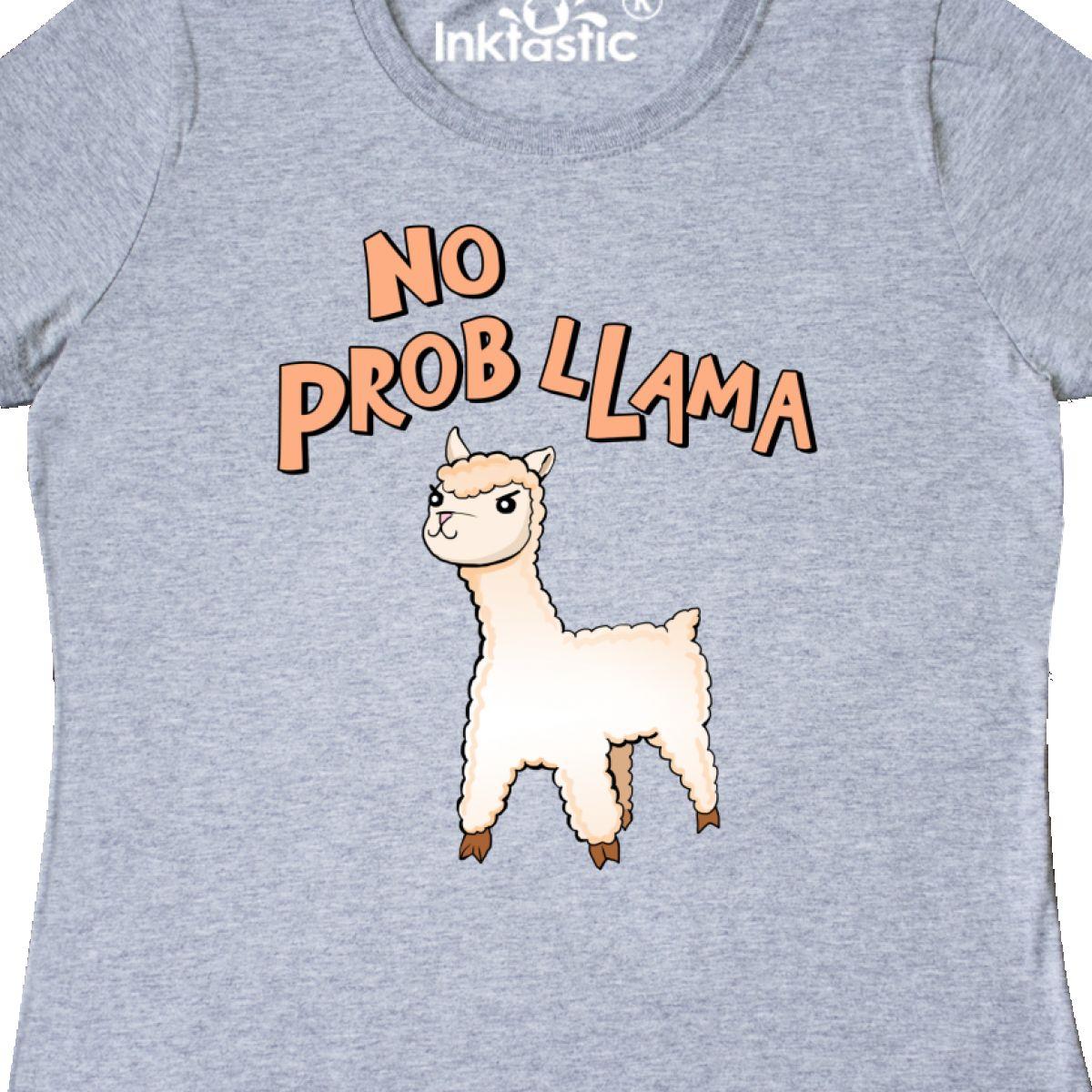 a8e838b662e Details about Inktastic No Prob Llama Cute Llama Women s T-Shirt Animals  Determined Wool Ears