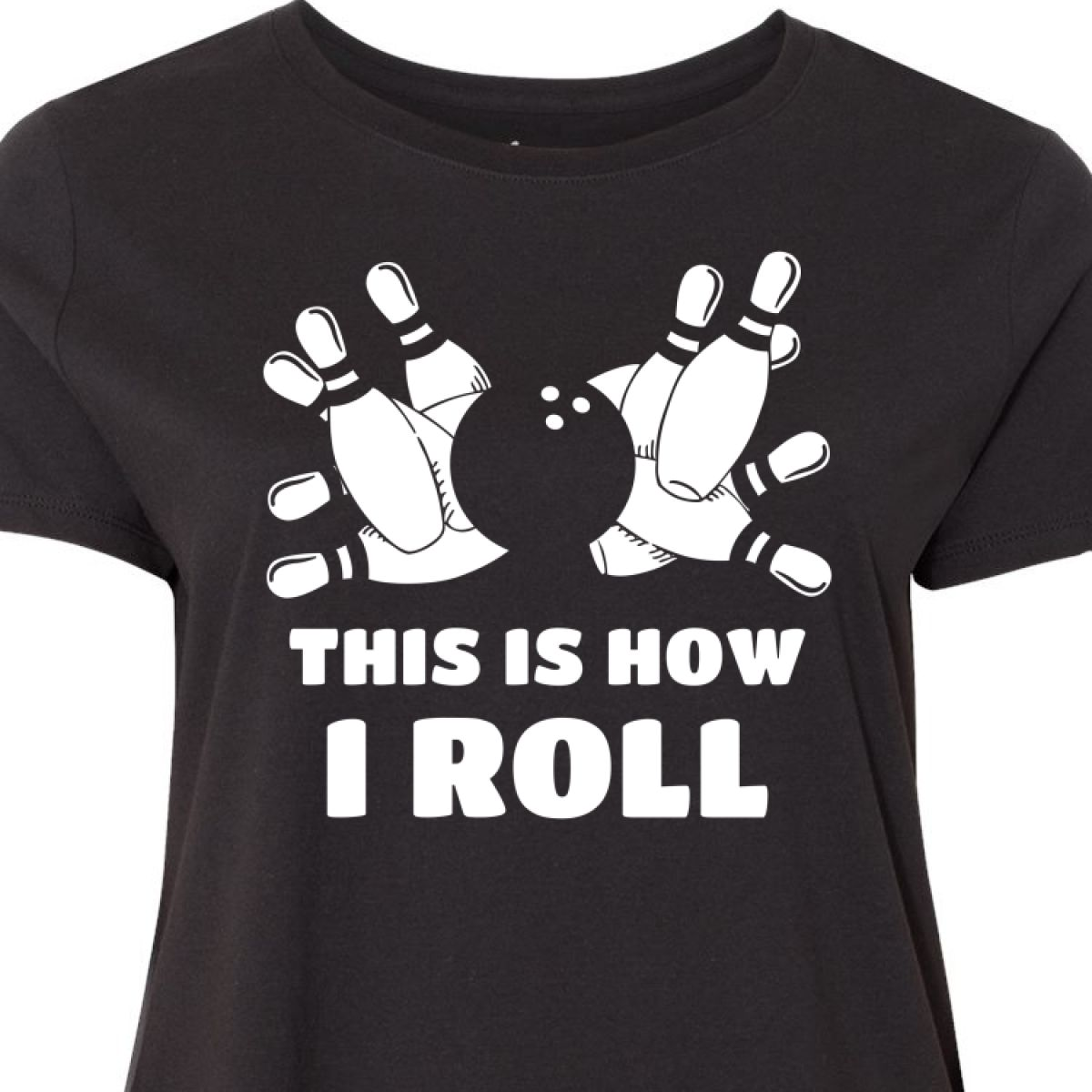 d8363380 Inktastic How I Roll Bowling Women's Plus Size T-Shirt This Is Funny ...