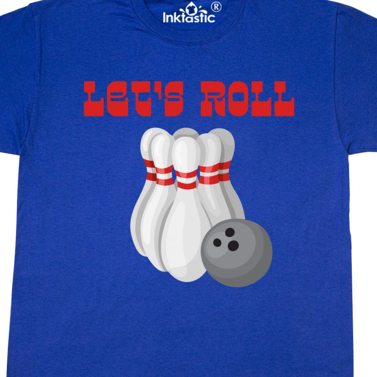 fdb2335b Inktastic Let's Roll Bowling T-Shirt Funny League Pins Spare Strike ...