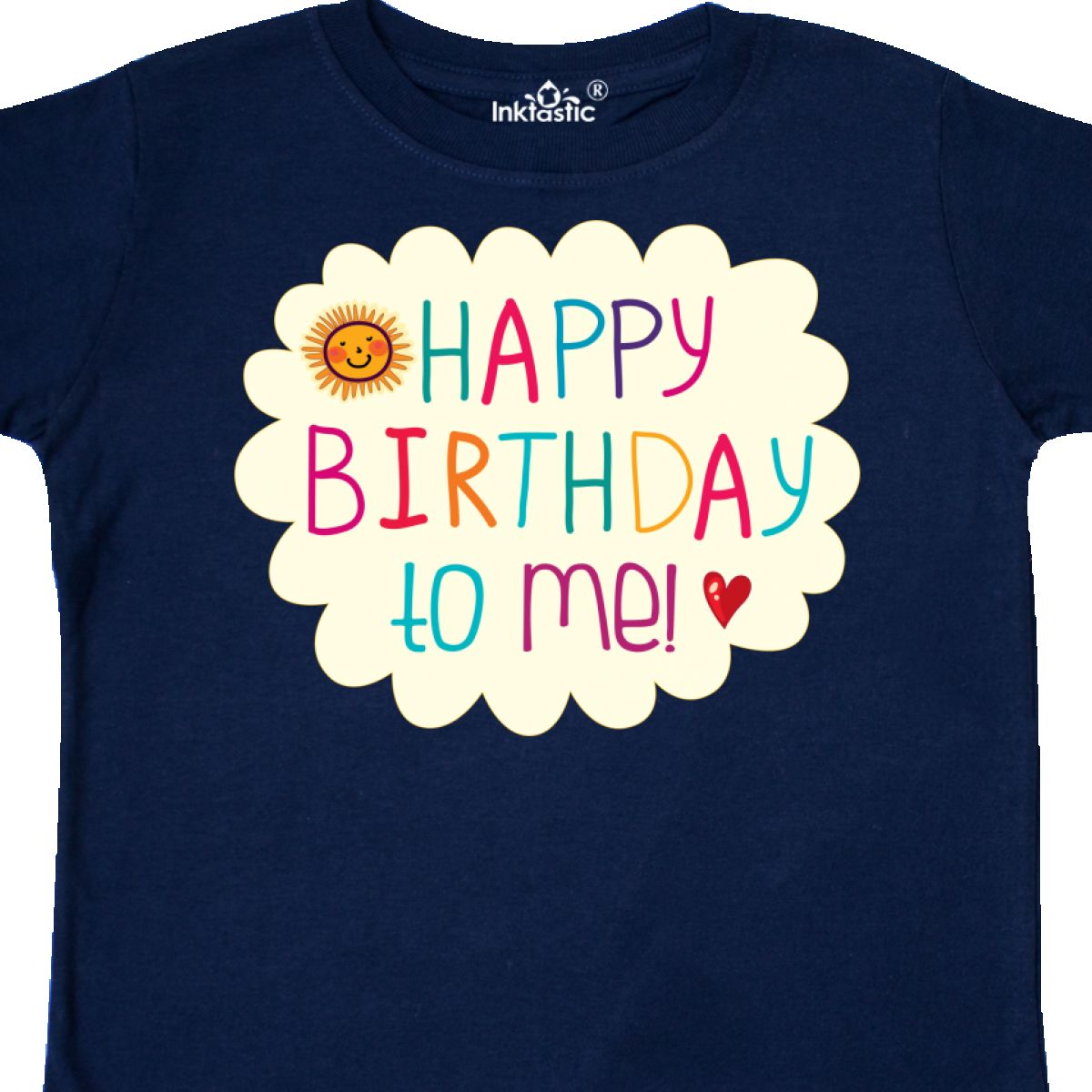 Inktastic Happy Birthday To Me Toddler T Shirt