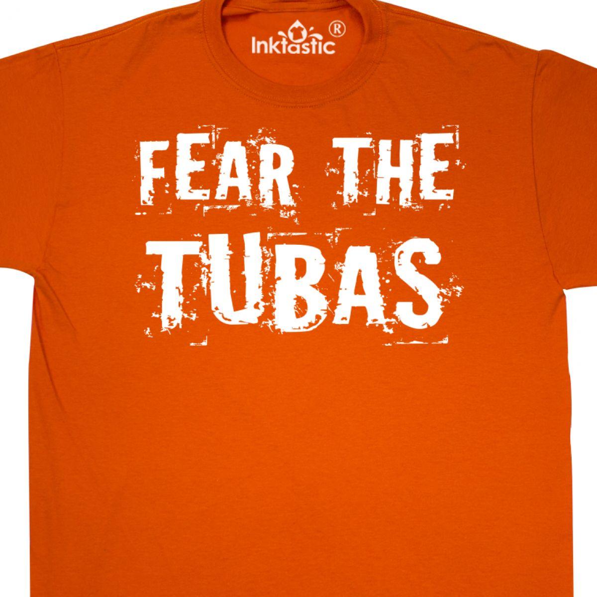 7b5b81b5 Inktastic Funny Fear The Tuba Humor T-Shirt Music Musician Musical ...